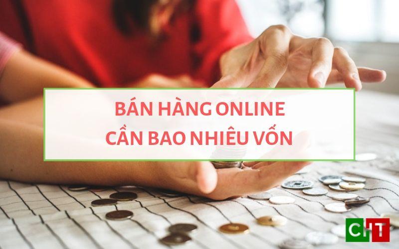 Ảnh đại diện Kinh doanh online cần bao nhiêu vốn