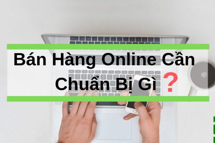 ban-hang-online-can-chuan-bi-gi