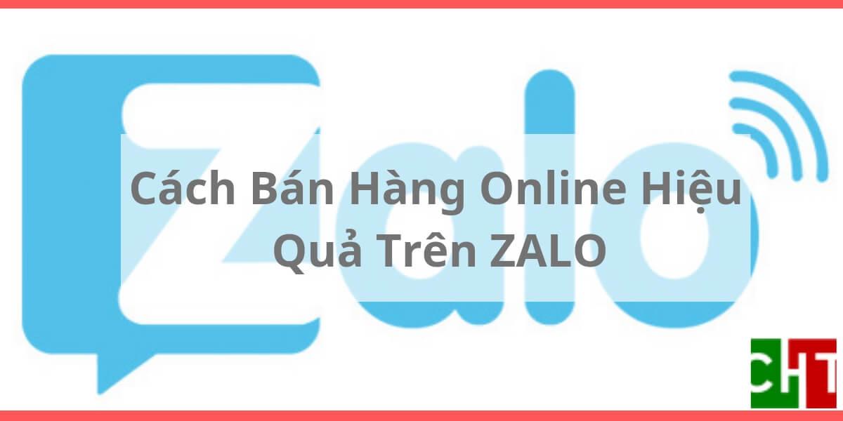 cach-ban-hang-online-hieu-qua-tren-zalo