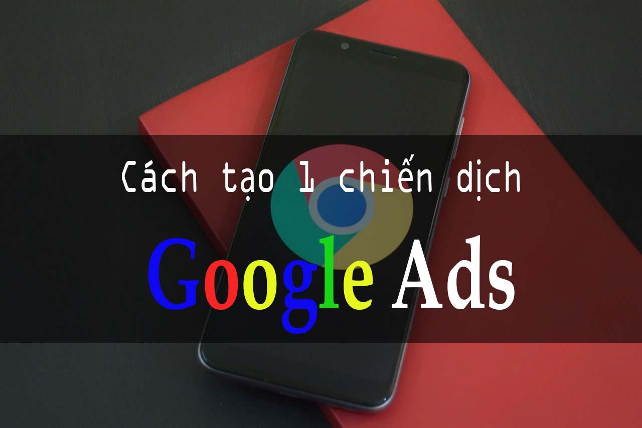 các tạo 1 chiến dịch google ads
