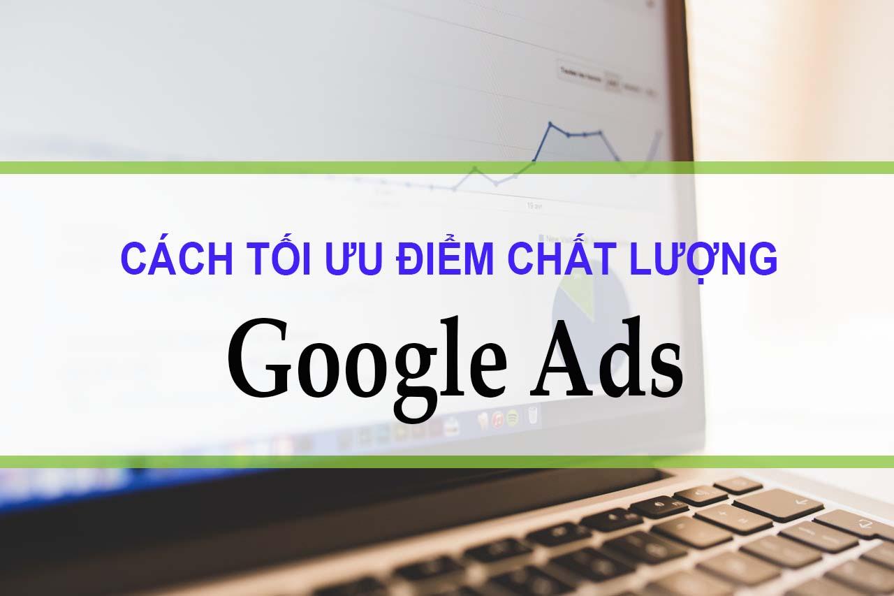 Hướng dẫn tăng điểm chất lượng Google Ads