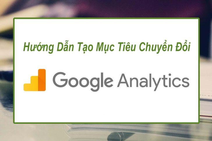 hướng dẫn tạo mục chuyển đổi google analytics