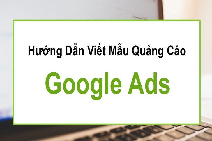 hướng dẫn viết mẫu quảng cáo google hấp dẫn